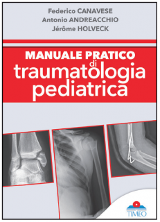 Manuale pratico di traumatologia pediatrica